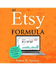 The Etsy Formula: A Proven Blueprint for Earning $1,000 a Day