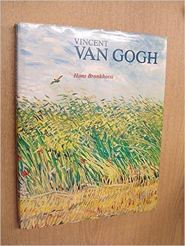 Vincent van Gogh: Zijn leven, zijn werk: