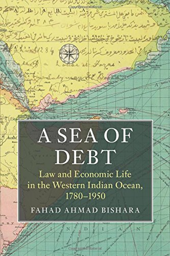 Read Online A Sea of Debt: Law and Economic Life in the Western Indian Ocean, 1780-1950 (Asian Connections) ebook