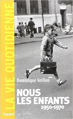 En ligne téléchargement Nous les Enfants 1950-1970.la Vie Quotidienne pdf epub