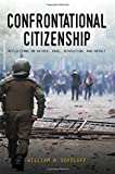 Confrontational Citizenship: Reflections on Hatred, Rage, Revolution, and Revolt (Suny Series in New Political Science)