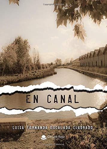 En Canal: Amazon.es: Escalada, Luisa Fernanda: Libros