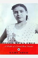 Jessie De La Cruz: A Profile of a United Farm Worker (Karen and Michael Braziller Books) Kindle Edition