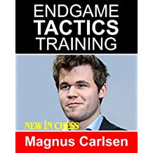 Endgame Tactics Training Magnus Carlsen: How to improve your Chess with Magnus Carlsen and become a Chess Endgame Master