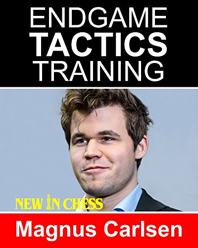 Endgame Tactics Training Magnus Carlsen: How to improve your Chess with Magnus Carlsen and become a Chess Endgame Master (Magnus Carlsen Best Game)
