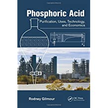 Phosphoric Acid: Purification, Uses, Technology, and Economics