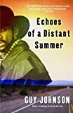 Front cover for the book Echoes of a Distant Summer by Guy Johnson
