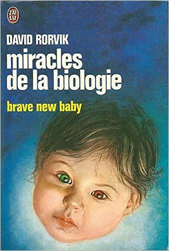 Lire en ligne Miracles de la biologie, brave new baby pdf