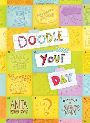 Doodle Your Day by Wood, Anita (March 1, 2013) Paperback