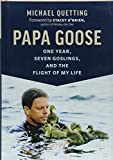 img - for Papa Goose: One Year, Seven Goslings, and the Flight of My Life book / textbook / text book