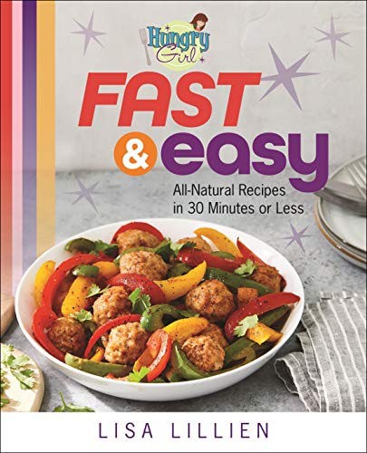 Book Cover: Hungry Girl Fast & Easy: All Natural Recipes in 30 Minutes or Less