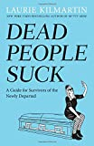 #2: Dead People Suck: A Guide for Survivors of the Newly Departed