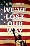 We've Lost Our Way, George Damroth, 1617399884