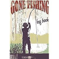 Gone Fishing, Log Book.: 100 Page Fishing Log Book, Fishing Diary / Journal, Fishermans Log Diary, Anglers Log Journal