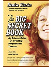The Big Secret Book: An Intense Guide for Creating Performance Theatre