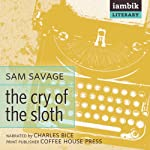 The Cry of the Sloth | Sam Savage