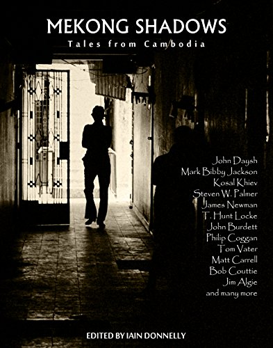 Mekong Shadows: Tales from Cambodia (Best Jobs For Convicted Felons)