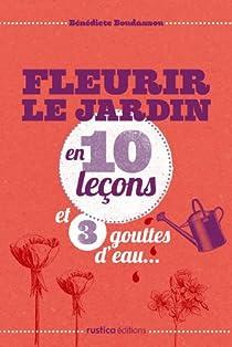 Fleurir le jardin en 10 leçons et 3 gouttes d'eau... par Boudassou