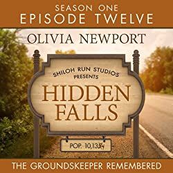 Hidden Falls: The Groundskeeper Remembered - Episode 12