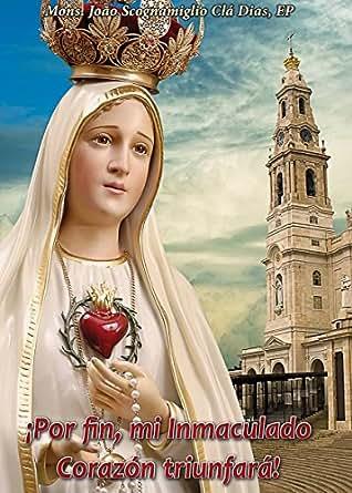 Por Fin, Mi Inmaculado Corazón Triunfará (Spanish Edition)