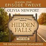 Hidden Falls: The Groundskeeper Remembered - Episode 12 | Olivia Newport