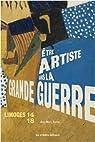 Limoges 14-18. Etre artiste dans la Grande Guerre par Ferrer
