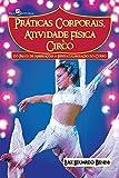 capa de Práticas Corporais, Atividade Física e Circo. Do Palco de Aberrações à Espetacularização do Corpo