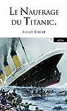 Le naufrage du Titanic et autres écrits sur la mer par Conrad