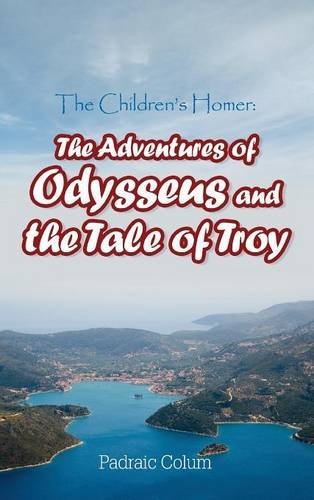 The Children's Homer: The Adventures of Odysseus and the Tale of Troy ebook