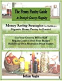 The Penny Pantry Guide to Strategic Grocery Shopping