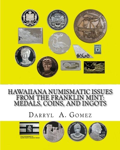 Franklin Mint Collectables - Hawaiiana Numismatic Issues from The Franklin Mint: Medals, Coins, and Ingots