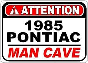 1985 85 PONTIAC SAFARI Attention Man Cave Aluminum Street Sign - 10 x 14 Inches