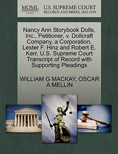 Nancy Ann Storybook Dolls, Inc., Petitioner, v. Dollcraft Company, a Corporation, Lester F. Hinz and Robert E. Kerr. U.S. Supreme Court Transcript of Record with Supporting Pleadings - Nancy Ann Storybook