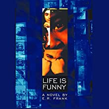 Life Is Funny Audiobook by E. R. Frank Narrated by Quincy Bernstine
