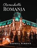 Remarkable Romania: A Beautiful Picture Book Photography Coffee Table Photobook Travel Tour Guide Book with Photos of the Spectacular Country and its Cities within Europe.