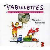 Les Fabulettes D'Anne Sylvestre /Vol.3 : Nouvelles Fabulettes