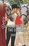 Redeemed by the Cowgirl: A Romantic Saga of Love, Family and Passion (Red Dirt Royalty Book 5)