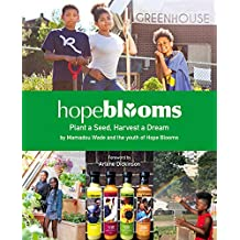 Hope Blooms:: Plant a Seed, Harvest a Dream