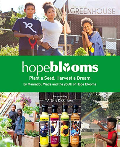 Hope Blooms: Plant a Seed, Harvest a Dream by Hope Blooms