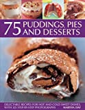75 Puddings, Pies and Desserts, Martha Day, 1844765830