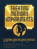 Treating Memory Impairments, Vicki S. Dohrman, 0761630414