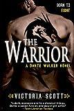The Warrior (Dante Walker Series Book 3)