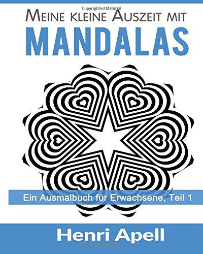 Meine kleine Auszeit mit Mandalas: Ein Ausmalbuch für Erwachsene
