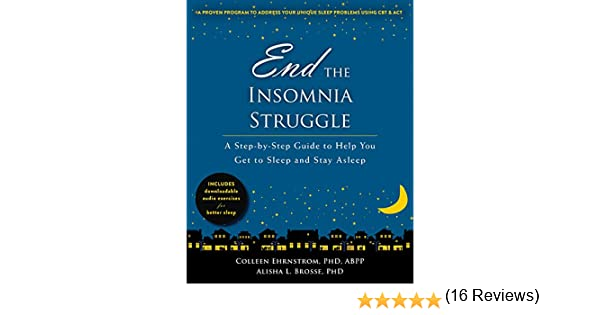 End the Insomnia Struggle: A Step-by-Step Guide to Help You Get to ...