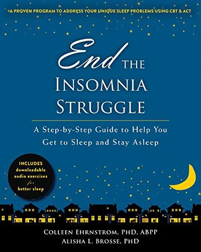 End the Insomnia Struggle: A Step-by-Step Guide to Help You Get to Sleep and Stay Asleep (Best Way To Sleep With Sleep Apnea)