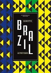 Brazil: 50 recettes authentiques