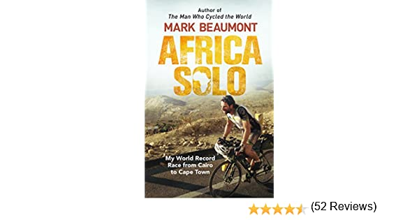Africa Solo: My World Record Race from Cairo to Cape Town (English ...