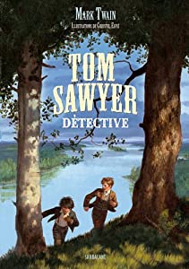 vignette de 'Tom Sawyer détective (Mark Twain)'