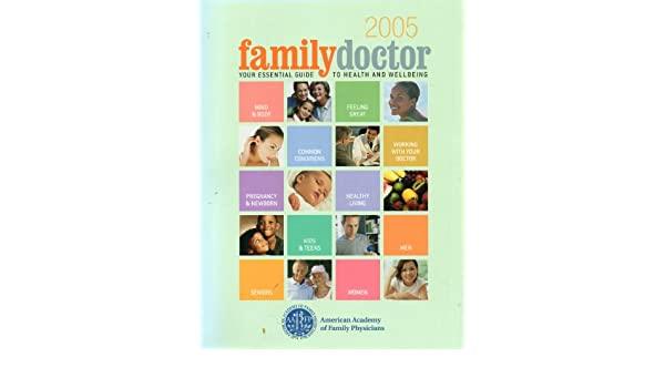 2005 Family Doctor Your Essential Guide To Health And Wellbeing American Academy Of Family Physicians Amazon Com Books