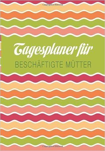 Book Tagesplaner f??r Besch??ftigte M??tter by Speedy Publishing LLC (2013-11-20)